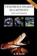 Venomous Snakes in Captivity  Safety and Husbandry