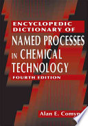 Encyclopedic Dictionary Of Named Processes In Chemical Technology Fourth Edition