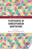 Playfulness in Shakespearean Adaptations