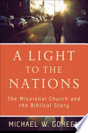 A Light to the Nations  : The Missional Church and the Biblical Story