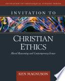 Invitation to Christian Ethics