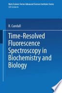 Time-Resolved Fluorescence Spectroscopy in Biochemistry and Biology