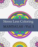 Stress Less Coloring Mandalas   Vol  1