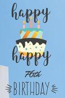 Happy Happy 76th Birthday