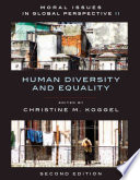 Moral Issues In Global Perspective Volume 2 Human Diversity And Equality Second Edition