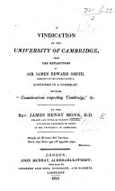 A Vindication of the University of Cambridge  from the reflections of Sir J  E  Smith      contained in a pamphlet  entitled  Considerations respecting Cambridge   etc