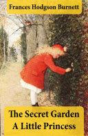 The Secret Garden A Little Princess 2 Unabridged Classics In 1 Ebook