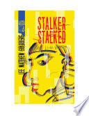 Stalker Stalked