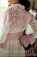 A Heart Most Worthy Book PDF
