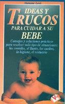 Ideas y trucos para cuidar a su bebé