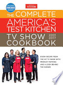 The Complete America s Test Kitchen TV Show Cookbook 2001 2017 Book PDF