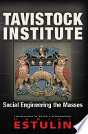 Tavistock Institute  : Social Engineering the Masses