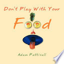 Don't Play with Your Food