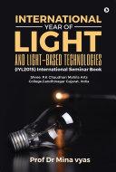 International Year of Light  and Light based Technologies  IYL2015  International Seminar Book