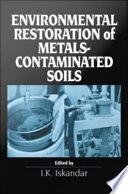 Environmental Restoration of Metals-Contaminated Soils