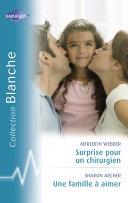 Surprise pour un chirurgien - Une famille à aimer (Harlequin Blanche)