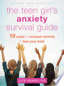 The Teen Girl's Anxiety Survival Guide