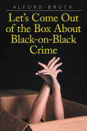 Let's Come Out of the Box About Black-on-Black Crime [Pdf/ePub] eBook