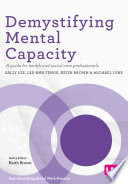 Demystifying Mental Capacity