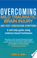 Overcoming Mild Traumatic Brain Injury and Post Concussion Symptoms