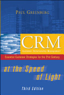 CRM at the Speed of Light, Third Edition : Essential Customer Strategies for the 21st Century