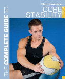 The Complete Guide to Core Stability