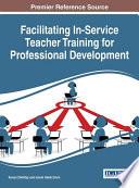 Facilitating In Service Teacher Training for Professional Development