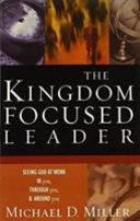 The Kingdom Focused Leader