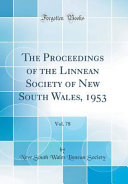 The Proceedings of the Linnean Society of New South Wales, 1953, Vol. 78 (Classic Reprint)