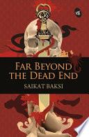 Far Beyond the Dead End