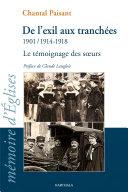 De l'exil aux tranchées 1901, 1914-1918. Le témoignage des soeurs