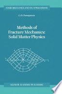 Methods of Fracture Mechanics  Solid Matter Physics