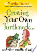 Growing Your Own Turtleneck   and Other Benefits of Aging