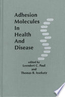 Adhesion Molecules in Health and Disease
