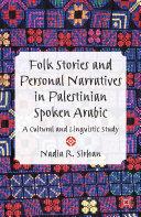 Folk Stories and Personal Narratives in Palestinian Spoken Arabic [Pdf/ePub] eBook