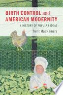Birth Control and American Modernity