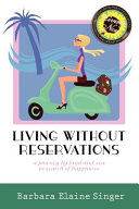 Living Without Reservations  a Journey by Land and Sea in Search of Happiness