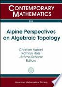 Alpine Perspectives On Algebraic Topology