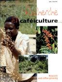 Recherche et caféiculture / Research and Coffee Growing