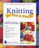 Knitting for Fun   Profit