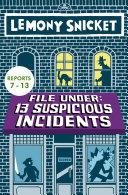 File Under: 13 Suspicious Incidents (Reports 7-13)