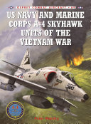 US Navy and Marine Corps A 4 Skyhawk Units of the Vietnam War 1963   1973