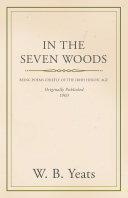 In the Seven Woods - Being Poems Chiefly of the Irish Heroic Age