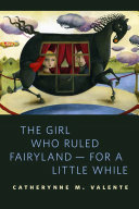 The Girl Who Ruled Fairyland--For a Little While Book