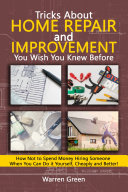 Tricks About Home Repair and Improvement You Wish You Knew Before