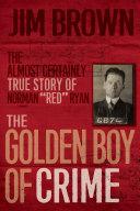 The Golden Boy of Crime Pdf/ePub eBook