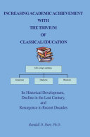 Increasing Academic Achievement with the Trivium of Classical Education