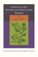 Science In The Spanish And Portuguese Empires 1500 1800