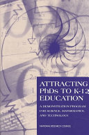 Attracting PhDs to K 12 Education