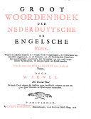 A Large Dictionary English and Dutch ... To which is added a grammar, for both languages ... The third edition ... corrected and enlarged ... Groot woordenboek der Engelsche en Nederduytsche taalen, etc